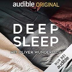 Deep Sleep: Die Ruhe vor dem Schlaf - mit Oliver Wunderlich