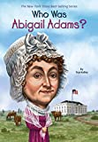 Who Was Abigail Adams? (Who Was?)