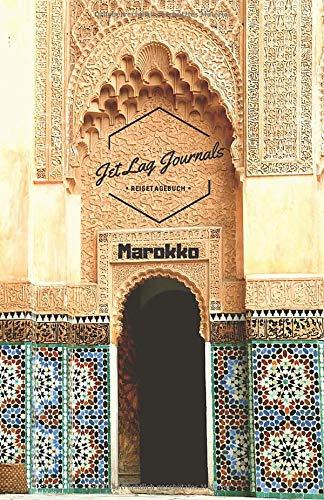 JetLagJournals • Reisetagebuch Marokko: Erinnerungsbuch zum Ausfüllen und Selberschreiben   Ideal als Abschiedsgeschenk