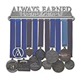 Allied Medal Hangers - Always Earned Never Given (Compact) (12' Wide with 1 Hang bar)