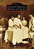 Children's Memorial Hospital of Chicago (Images of America) (English Edition)