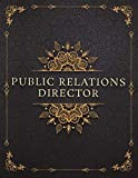 Public Relations Director Job Title Luxury Design Cover Lined Notebook Journal: Work List, Mom, A4, Goals, 120 Pages, 21.59 x 27.94 cm, Management, Event, 8.5 x 11 inch, To-Do List -  Independently published