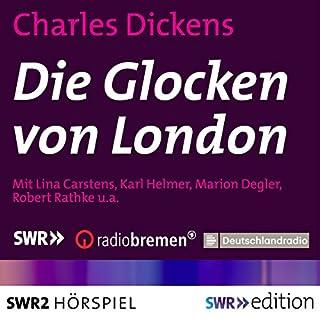 Die Glocken von London                   Autor:                                                                                                                                 Charles Dickens                               Sprecher:                                                                                                                                 Lina Carstens,                                                                                        Karl Hellmer,                                                                                        Marion Degler,                   und andere                 Spieldauer: 1 Std. und 21 Min.     2 Bewertungen     Gesamt 4,0