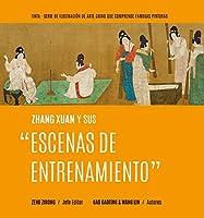 Zhang Xuan y sus Escenas de Entrenamiento (Entendiendo Las Pinturas Famosas)