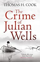 The Crime of Julian Wells by Thomas H. Cook(2013-05-01)