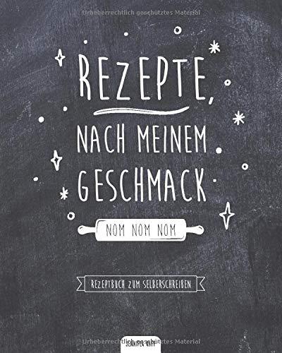 Rezepte, nach meinem Geschmack!: Rezeptsammlung | Blanko Kochbuch | Rezeptbuch zum Selberschreiben | Mit Inhaltsverzeichnis | Lieblingsrezepte sammeln