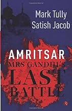 Amritsar: Mrs Gandhi's Last Battle