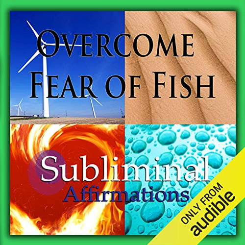 Overcome Fear of Fish Subliminal Affirmations cover art