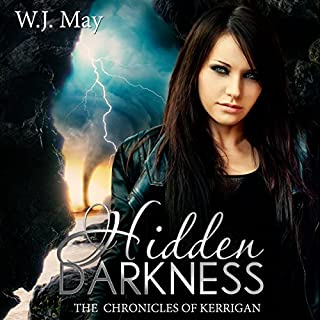 Hidden Darkness     The Chronicles of Kerrigan, Book 7              By:                                                                                                                                 W.J. May                               Narrated by:                                                                                                                                 Sarah Ann Masse                      Length: 5 hrs and 40 mins     119 ratings     Overall 4.8