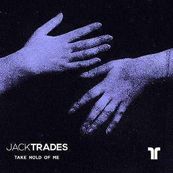 Take Hold Of Me