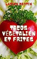 Tacos Végétalien Et Frites