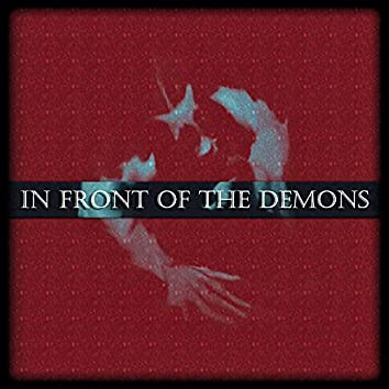 In front of the demons