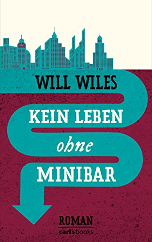 Kein Leben ohne Minibar: Roman