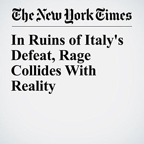 In Ruins of Italy's Defeat, Rage Collides With Reality copertina