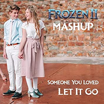 Someone You Loved / Let It Go (Mashup)