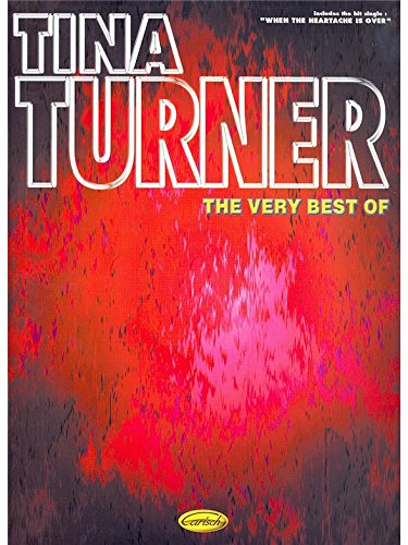 Tina Turner: The Very Best Of. Partitions pour Piano, Chant et Guitare(Boîtes d\'Accord)