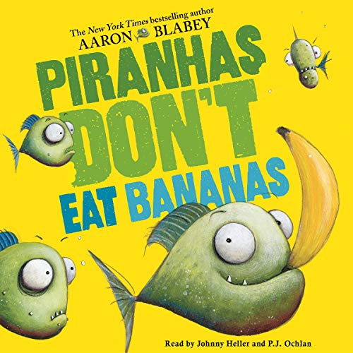 Piranhas Don't Eat Bananas audiobook cover art