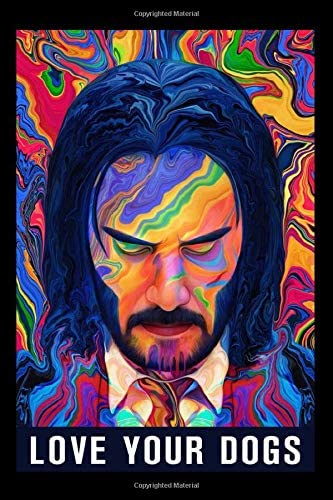 Love Your Dogs Notebook John Wick 3 Art Keanu Reeves 110 Pages Lined paper 6 x 9 size Soft Glossy product image