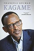 Kagame: The President of Rwanda Speaks