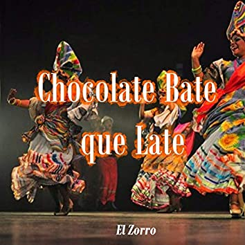 Chocolate Bate que Late