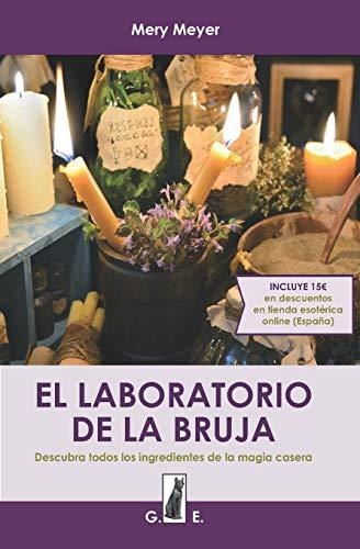 El laboratorio de la bruja: Descubra todos los ingredientes de la magia caser