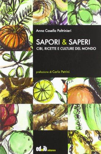 Sapori & saperi. Cibi, ricette e culture del mondo