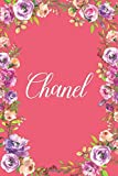 Chanel: Personalized Name Journal Writing Notebook For Girls and Women Who Love Pink Flowers