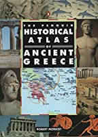 The Penguin Historical Atlas of Ancient Greece (Hist Atlas)