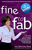 fine to fab: 7 Secrets of a Successful Woman's Journey Away from Depression, Disordered Eating & Self Sabotage