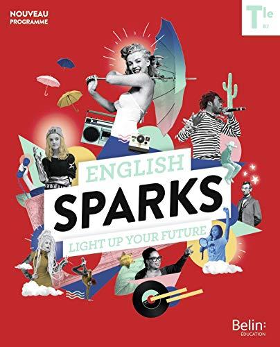 English Sparks Anglais Terminale: Manuel élève 2020