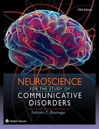 Compare Textbook Prices for Neuroscience for the Study of Communicative Disorders 5 Edition ISBN 9781496331519 by Bhatnagar PhD, Dr. Subhash