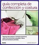 Guía completa de confección y costura: Técnicas de costura, consejos prácticos sobre herramientas y equipo e ideas para