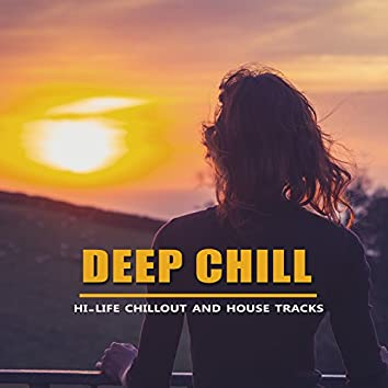 Deep Chill - Hi-life Chillout And House Tracks