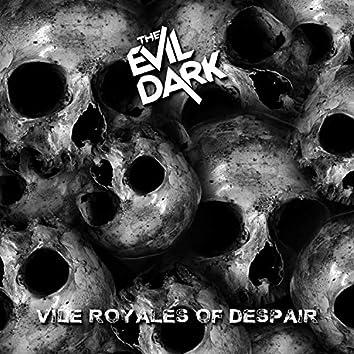 Vile Royales Of Despair