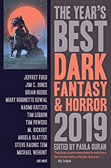 The Year's Best Dark Fantasy & Horror, 2019 Edition by [Paula Guran]