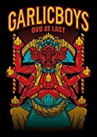 GARLICBOYS DVD AT LAST