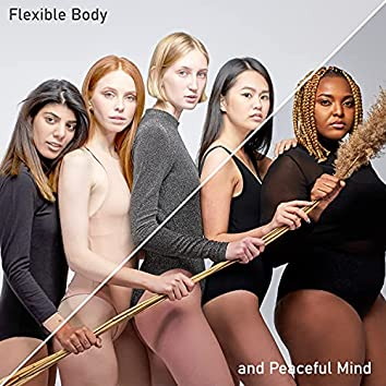Flexible Body and Peaceful Mind – Tranquil New Age Music for Daily Yoga Practice, Meditation, Training, Spirituality
