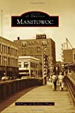 Manitowoc (Images of America)