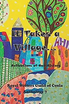 Paperback It Takes a Village,,,: A Reflection of Our Histories [Large Print] Book