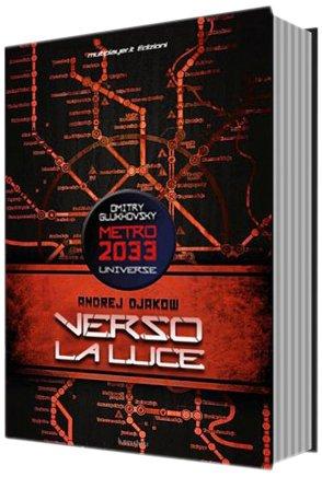 Verso la luce. Metro 2033 universe