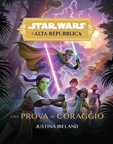 Una prova di coraggio. L'Alta Repubblica. Star Wars