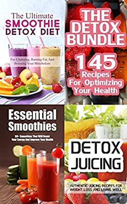 The Smoothie Bundle: 140++ Smoothie And Juice Recipes For Detox, Weight Loss, Cleansing +++ by