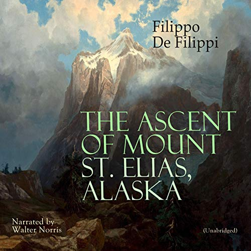 The Ascent of Mount St. Elias, Alaska audiobook cover art