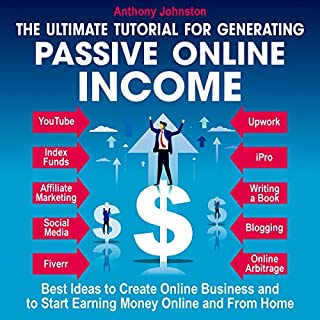 The Ultimate Tutorial for Generating Passive Online Income audiobook cover art