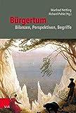 Bürgertum: Bilanzen, Perspektiven, Begriffe (Bürgertum. Neue Folge. 18)