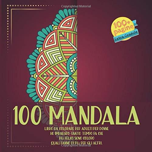 Libro da colorare per adulti per donne 100 Mandala - Ho imparato tanto tempo fa che - più felici sono coloro - quali fanno di più per gli altri.