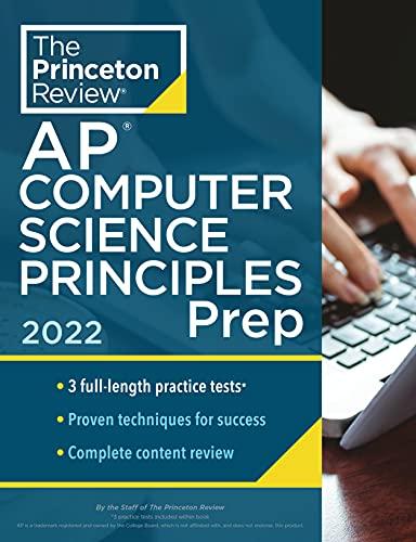 Princeton Review AP Computer Science Principles Prep, 2022: 3 Practice Tests + Complete Content Revi