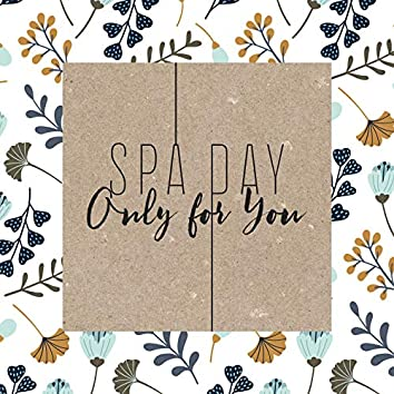 Spa Day Only for You – Soothing Wellness Music Collection 2020, Relaxation Breeze, Massage Sessions, Comfort Zone, Beauty Concept, Healing by Touch, Hydrotherapy