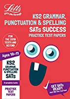 KS2 English Grammar, Punctuation and Spelling SATs Practice Test Papers: For the 2021 Tests (Letts KS2 SATs Success)