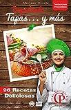 DEGUSTANDO TAPAS... Y MÁS: 96 Recetas deliciosas (Colección Cocina Práctica - Tentaciones Irresistibles nº 6)